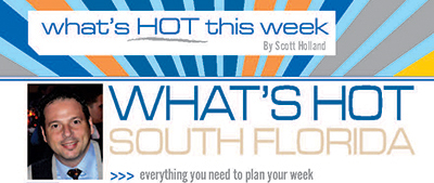 What's Hot South Florida